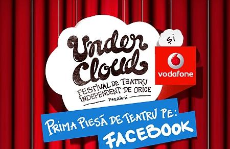 Undercloud & Vodafone=prima piesa de teatru pe Facebook